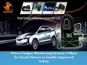 Driver Fatigue Monitoring System- A Must for Truck Drivers to Enable I
