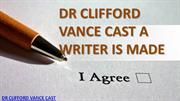 BY DR. CLIFFORD VANCE CAST A WRITER IS MADE