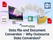 Outsource Data Conversion Services To The Good Provider