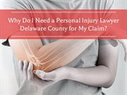 Why Do I Need a Personal Injury Lawyer Delaware County for My Claim?