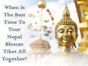 When Is The Best Time To Tour Nepal Bhutan Tibet All Together