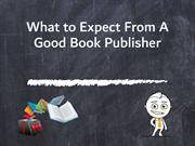 What to Expect From A Good Book Publisher