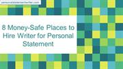 Money-Safe Places to Hire Writer for Personal Statement