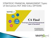 STRATEGIC FINANCIAL MANAGEMENT Types of Derivatives PUT AND CALL OPTIO