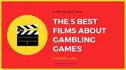 The 5 Best Films about Gambling Games-converted