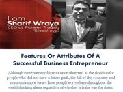 Features Or Attributes Of A Successful Business Entrepreneur