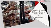 Benefits of Using Different Types of Pallet Racks in Warehouse