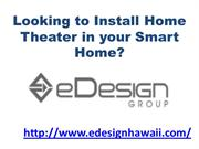 Looking to Install Home Theater in your Smart Home?