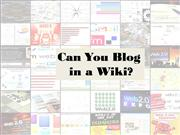 Can You Blog in a Wiki