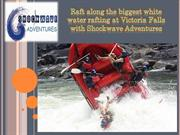 Raft along the biggest white water rafting at Victoria Falls with Shoc