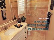 How do you clean a natural stone shower in Melbourne?
