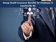 Group Health Insurance Benefits for Employee in Fayetteville NC