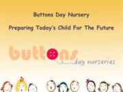 Buttons Day Nursery-Preparing Today's Child For The Future
