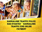 #Bangalore Traffic Police Has Started  Bangalore Traffic Fine Online