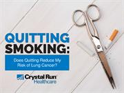 Quitting Smoking: Does Quitting Reduce My Risk of Lung Cancer?