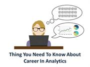Thing You Need To Know About a Career in Analytics
