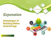 Advantages of Building Native Android App