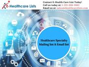 Healthcare Specialty Email List | Healthcare Mailing List