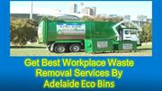 Workplace Waste Removal By Adelaide Eco Bins