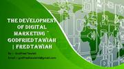 The Development Of Digital Marketing  Godfried Tawiah  Fred Tawiah
