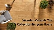 Wooden Ceramic Tile Collection for your Home