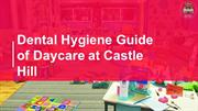 Dental Hygiene Guide of Daycare at Castle Hill