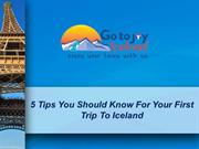 5 Tips You Should Know For Your First Trip To Iceland
