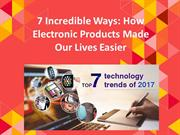 7 Incredible Ways: How Electronic Products Made Our Lives Easier