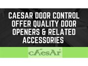 Caesar Door Control Offer Quality Door Openers & Related Accessories