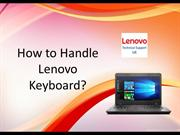 How to Handle Lenovo Keyboard?
