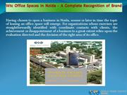 Wtc  Office Spaces in Noida - A Complete Recognition of Brand