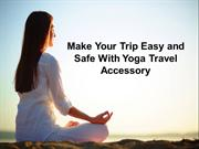 Make Your Next Trip Easy and Safe With Fitness Travel Accessory