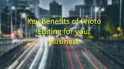Key Benefits of Photo Editing for your Business