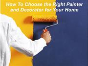 How To Choose the Right Painter and Decorator for Your Home