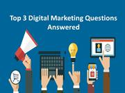 Top 3 Digital Marketing Questions Answered