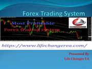 Choose Most Profitable Forex Trading System at Life changer EA