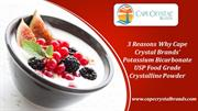 3 Reasons Why Cape Crystal Brands' Potassium Bicarbonate USP Food Grad