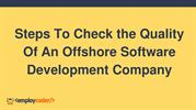 Steps To Check the Quality Of An Offshore Software Development Company
