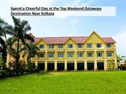 Spend a Cheerful Day at the Top Weekend Getaways Destination