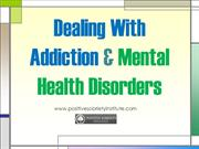 Dealing With Addiction & Mental Health Disorders