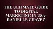 The Ultimate Guide to Digital Marketing in USA-Ranielle Chavez