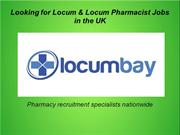 Looking for Locum & Locum Pharmacist Jobs in the UK