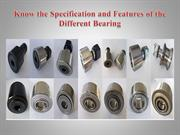 Know the Specification and Features of the Different Bearing