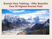 Everest View Trekking – Offer Beautiful View Of Highest Everest Peak