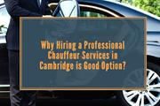 Is Hiring Chauffeur Services in Cambridge The Right Option?