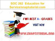 SOC 262   Education for Service--snaptutorial.com