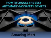 How to choose automatic gas safety devices