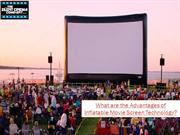Advantages of Inflatable Movie Screen Technology