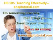 HS 205 Teaching Effectively--snaptutorial.com