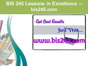BIS 245 Lessons in Excellence / bis245.com